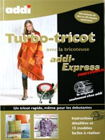 Turbo-Tricot (volume 1) modles pour le tricotin ADDI EXPRESS