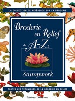 Broderie en relief de A  Z Stumpwork