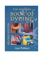 The Ashford Book of Dyeing